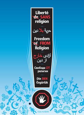 FREEDOM FROM RELIGION  /  Liberté SANS Religion 20x28cm